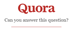 Quora asks, Can you answer this question?